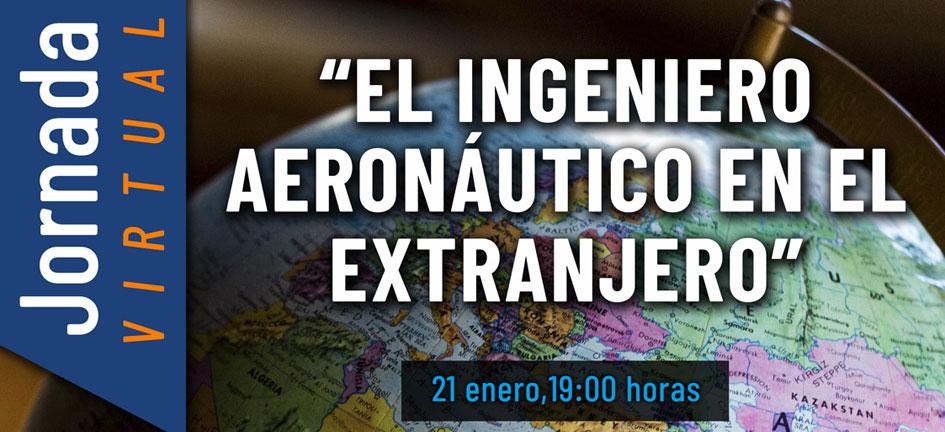 Expertos en ingeniería aeronáutica analizarán su experiencia en el extranjero, en una jornada virtual del COIAE