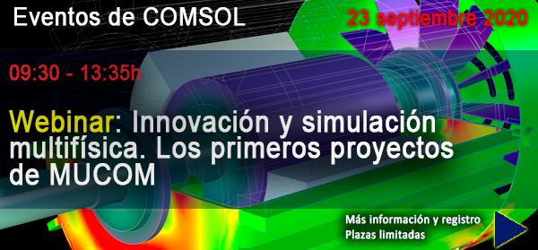 WWW - Webinar: Innovación y simulación multifísica. Los primeros proyectos de MUCOM