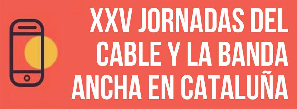 Las XXV Jornadas del Cable y la Banda Ancha en Cataluña analizarán la interactividad